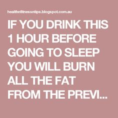 IF YOU DRINK THIS 1 HOUR BEFORE GOING TO SLEEP YOU WILL BURN ALL THE FAT FROM THE PREVIOUS DAY! | HEALTHYTIPS