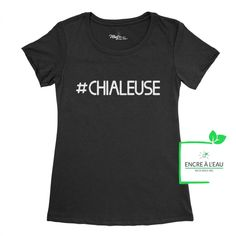 Hashtag #Chialeuse tshirt pour femme drôle t-shirt | #t-shirt #humoristique #cotonouaté #quebecoise #quebec #achatlocal #modequébécoise #hoodie Creation T Shirt, T Shirt Citations, Funny French, T Shirts With Sayings, Funny Shirts, Quality Printing, Disappointed, Quebec, Screen Printing