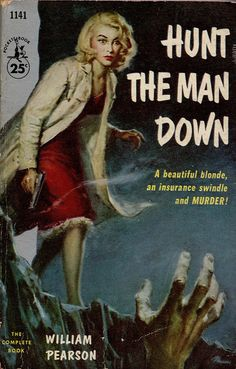 """startwithsunset: """"Hunt the Man Down - cover art by James Alfred Meese - """" Pulp Fiction Book, Fiction Novels, Pulp Novel, Crime Fiction, Science Fiction, Pulp Magazine, Magazine Covers, Man Down, Pulp Art"""