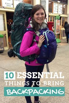 10 Essential Things to Bring Backpacking   After backpacking myself, certain items that have become my go-tos. My 10 essential things to bring backpacking can be divided into three categories.