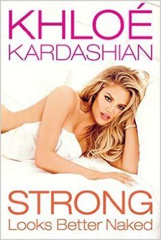 Khloe Kardashian Strong Looks better Naked (Signed Limited Edition w/COA) Signed First Edition in New & Unread condition w/COA. Khloé Kardashian shares her New Books, Good Books, Khloe Kardashian Show, Celebrity Books, Celebrity News, Fitness Diary, Lamar Odom, Books For Self Improvement, Thing 1