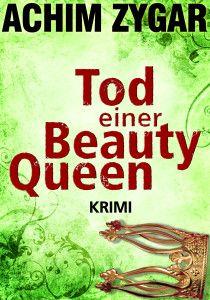 """Krimi aus Bielefeld: """"Tod einer Beauty-Queen"""". Der neue Kriminalroman von Achim Zygar aus der Reihe """"Haverbeck ermittelt""""."""