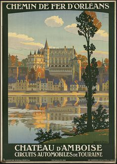 Shop Vintage travel France, Amboise Castle - Poster created by multiplesvintages. Personalize it with photos & text or purchase as is! Amboise France, Orleans France, Tourism Poster, Retro Poster, Poster Vintage, Railway Posters, Boston Public Library, Vintage Travel Posters, France Travel