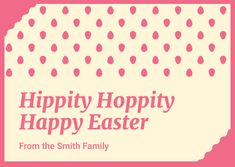Customize the Hippity Hoppity Happy Pink Easter Card template and make it match your brand!