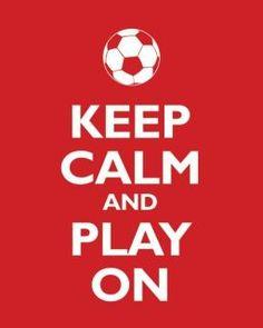 Keep calm and PLAY ON!