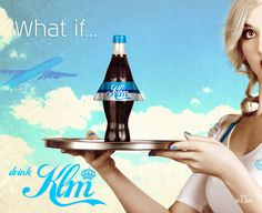 What if KLM were a Cola company. Would you drink us?
