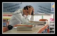 The Exhaustion of the American Teacher....Great article. Sometimes you need someone else to say what you are thinking!