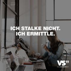 Visual Statements®️ Ich stalke nicht. Ich ermittle. Sprüche / Zitate / Quotes / Spaß / lustig / witzig / Fun