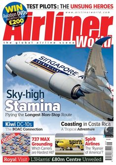 Airliner World Magazine - The World's Number One Commercial Aviation Magazine A few varied photos that I like Aviation Magazine, Costa Rica Adventures, Air Traffic Control, Unsung Hero, Technology Updates, Civil Aviation, Male Magazine, Digital Magazine, Color Photography