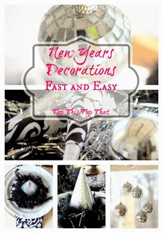 Top This Top That: New Years Decorations....Fast and Easy