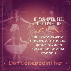 If you ever feel like giving up, just remember there's a little girl watching who wants to be just like you. Don't disappoint her #divinechaostribal #dctribal