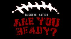 BUCKEYE NATION ARE YOU READY?