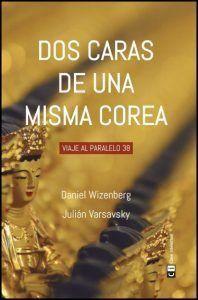 Dos caras de una misma Corea: (Viaje al paralelo 38) / Daniel Wizenberg y Julián Varsavsky | Novedades bibliográficas de la Biblioteca de Turismo y Finanzas, Universidad de Sevilla | Scoop.it