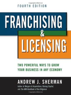 Franchising & Licensing: Two Powerful Ways to Grow Your Business in Any Economy by Andrew J. Sherman http://www.amazon.com/dp/0814415563/ref=cm_sw_r_pi_dp_ais-ub1PBXN70