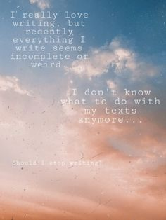 Inside Me, Text Me, Everything, Writing, Being A Writer