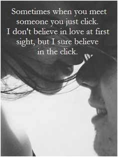 the click :) so sweet. I'd say this is true for friendships as well as romances.