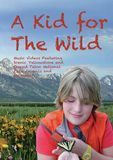 A Kid for the Wild: 11 Ecology Music Videos [DVD] [2015]