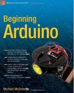 Great starter book for Arduino. Tons of examples that build off one another, but still allow you to apply concepts individually to your own projects.