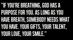 We must always remember this... so long as you are breathing, we must look for ways to serve others!