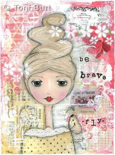 be brave, fly - mixed media art girl. Whimsical girl art featuring butterfly wing, old vintage papers, stamps, stencils.