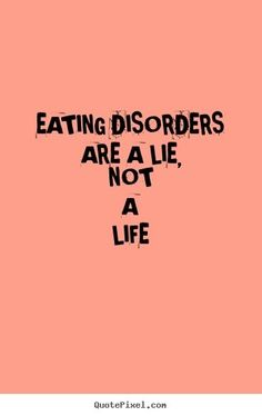 Eating Disorders are not a life