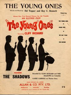 The Young Ones. 1961. Words and music by Sid Tepper and Roy. C. Bennet. From the movie of the same name starring Cliff Richard. Recorded by Cliff Richard & The Shadows.