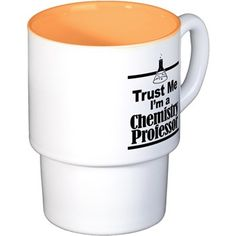 Chemistry Professor Coffee Cups  #trustme #chemistryprofessor #chemistry #professor #shirt #bag #mug #hat #curtain