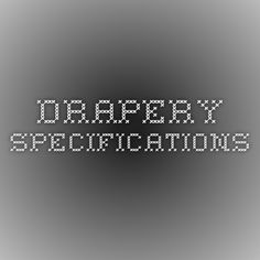 Drapery Specifications