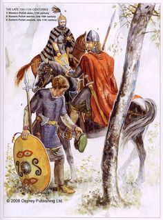 1 Western Polish duke, 11th century. 2 eastern polish warrior, late 10th century. 3 eastern polish voivode, late 11th century.