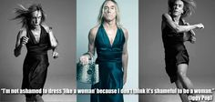 """""""I'm not ashamed to dress """"like a woman"""" because I don't think it's shameful to be a woman."""" ~ Iggy Pop #feminism"""