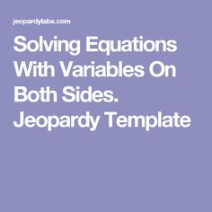 Solve Equations with Variables on Both Sides Jeopardy Template Math 8, Math Teacher, Math Classroom, Teacher Stuff, Two Step Equations, Both Sides, Solving Equations, Algebra 1