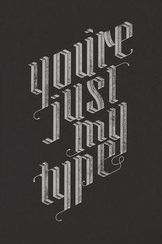 You're just my type poster by Jude Landry ($25 + shipping at http://judelandry.bigcartel.com/product/you-re-just-my-type)