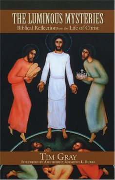 The Luminous Mysteries: Biblical Reflections on the Life of Christ by Tim Gray  #book  $11.95 #catholic