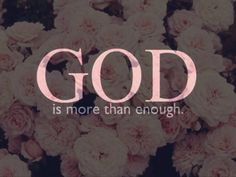 Someone was just comforting me with this last night! He's all we could ever need and more!