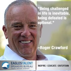 """""""Being challenged in life is inevitable, being defeated is optional."""" - Roger Crawford #inspire #educate #entertain"""
