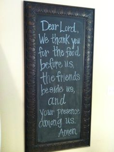 DIY Chalkboard Project + Meal Prayer Chalkboard Designs, Diy Chalkboard, Kitchen Chalkboard, Chalkboard Quotes, Food Prayer, Meal Prayer, Dinner Prayer, Table Prayer, Kitchen Quotes