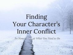 Finding Your Character's Inner Conflict {slideshow}