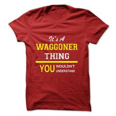 #Hoodie... Awesome T-shirts (Best Sales) Its A WAGGONER Thing.  - WeedTshirts  Design Description: If youre A WAGGONER then this shirt is for you!If Youre A WAGGONER, You Understand ... Everyone else has no idea ;-) These make great gifts for other family members  If you do not...