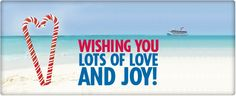 Wishing You Lots of Love and Joy! - http://www.cruiseshipcenters.ca/jeanninepringle - jpringle@cruiseshipcenters.com