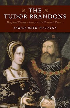 The Tudor Brandons: Mary and Charles - Henry VIII's Neare... https://www.amazon.com/dp/B01G2M4MZI/ref=cm_sw_r_pi_dp_x_w8zrzb05WK6RM