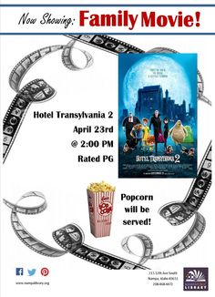 """Family Movie Program: Hotel Transylvania 2!  Come and enjoy a family movie matinee at the library. We will be showing the film """"Hotel Transylvania 2"""" PG and serving popcorn.                  All Ages Welcome"""
