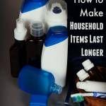 How to Make Household Items Last Longer