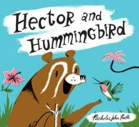 Front cover for 'Hector and Hummingbird' by Nicholas John Frith – published by Alison Green Books (Scholastic), United Kingdom New Children's Books, Books 2016, Big Friends, Green Books, Kids Boxing, Finding Peace, Book Illustration, Hummingbird, Childrens Books