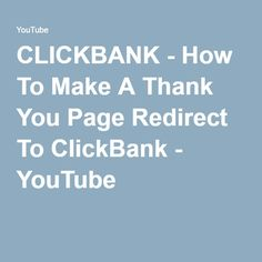 CLICKBANK - How To Make A Thank You Page Redirect To ClickBank - YouTube