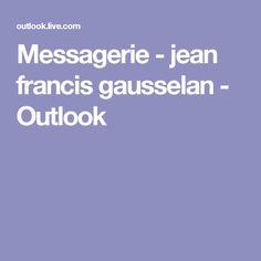 Messagerie - jean francis gausselan - Outlook