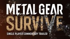 Metal Gear Survive Player Commentary Trailer