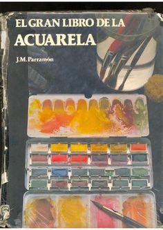 Jose Parramon - El Gran Libro de la Acuarela by I´M POLUX - issuu