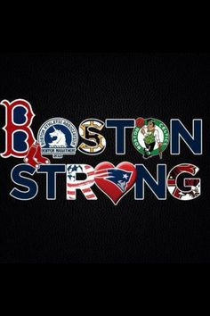 Boston Strong - Boston sports teams