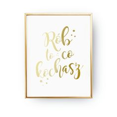 Odkryj ręcznie złocone plakaty -> zloteplakaty.pl Hygge, Place Cards, Place Card Holders, Illustration, Frame, Sentences, Home Decor, Product Poster, Picture Frame