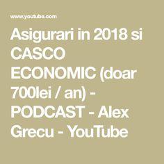 Asigurari in 2018 si CASCO ECONOMIC (doar 700lei / an) - PODCAST - Alex Grecu - YouTube
